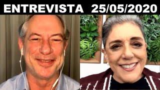 """Ciro Gomes com Leda Nagle """"Bolsonaro não tem plano para nada"""" (25/05/2020)"""