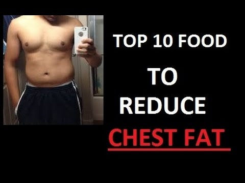 TOP 10 FOOD THAT TARGETS CHEST FAT