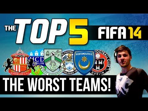 FIFA 14 | TOP 5 | The Worst Teams In FIFA 14!