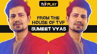 TVF's Sumeet Vyas | All episodes on TVFPlay