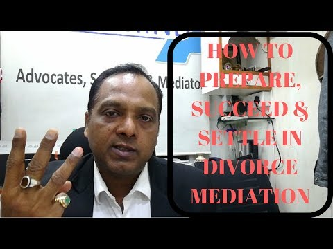 HOW TO PREPARE, SUCCEED AND SETTLE IN DIVORCE MEDIATION BY LEGAL MIND AJIT KUMAR