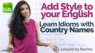 English Idioms with Country Names – Add Style to your English – Free English Speaking Lessons