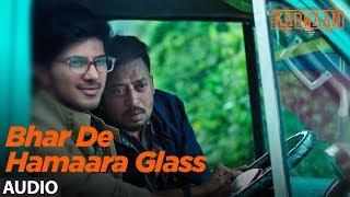 Bhar De Hamaara Glass Full Audio Song |  Karwaan | Irrfan Khan, Dulquer Salmaan, Mithila Palkar