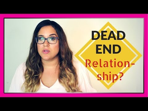 Dead End Relationship (HOW TO KNOW WHEN TO THROW IN THE TOWEL)