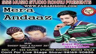 Latest Pahari Song | Mera Andaaz | Rajat Bhardwaj