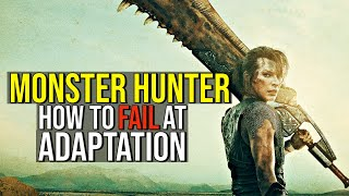 MONSTER HUNTER (How to Fail at Adaptation) EXPLAINED