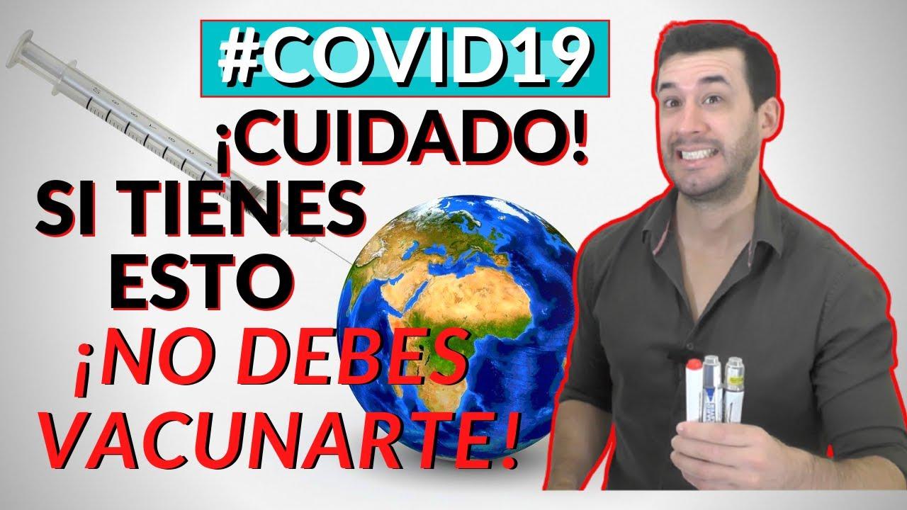 COVID 19| ¡CUIDADO! QUIEN NO DEBE VACUNARSE |CONTRAINDICACIONES VACUNACIÓN