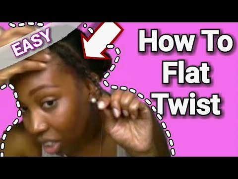 Beginner Flat Twist & Learn How To- Natural Hair Or Relaxed Hair Tutorial