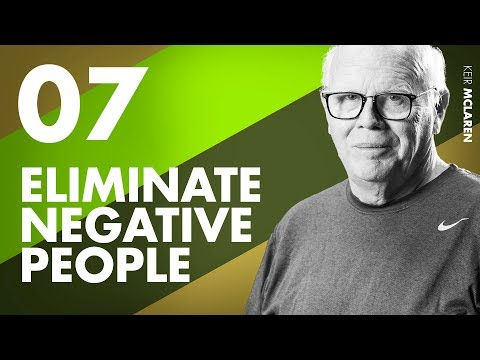 Eliminate Negative People In Your Life Ep. 7 w/ Keir McLaren