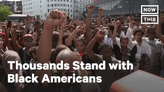 International Protests Join Americans in Response to George Floyd Death   NowThis