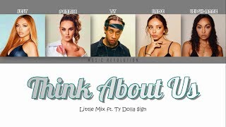 """Little Mix - """"Think About Us"""" ft. Ty Dolla $ign (Color Coded Lyrics)"""