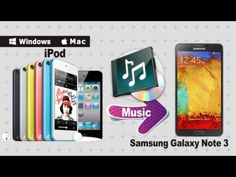 [iPod Music to Galaxy Note 3]: How to Transfer Songs/Audio Files from iPod to Samsung Galaxy Note 3?