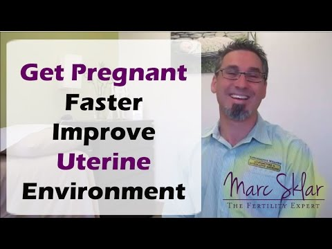 How to Get Pregnant Faster by improving your uterus