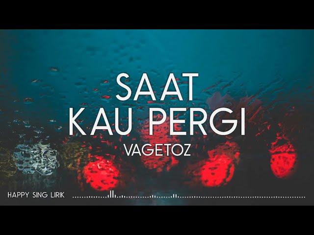 Download Vagetoz - Saat Kau Pergi (Lirik) MP3 Gratis