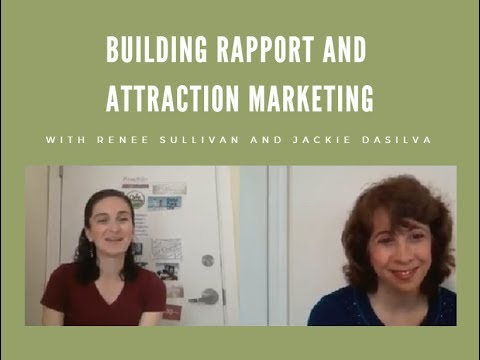 Building Rapport and Attraction Marketing  |  with Renee Sullivan and Jackie DaSilva