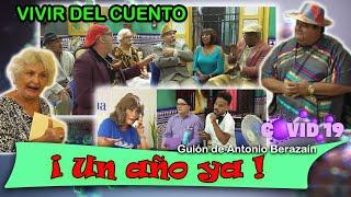 """Vivir del Cuento """"¡UN AÑO YA!"""" (Estreno 17 mayo 2021) (Pánfilo-humor cubano)"""