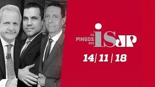 Os Pingos Nos Is  - 14/11/18 - Depoimento do Lula / Fim do Mais Médicos /  E muito mais
