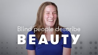Blind People Describe Beauty