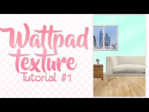 Wattpad Texture/Background Tutorial #1