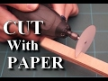 Power Tool Hack, Cut with Paper / Disque à tronçonner en papier!
