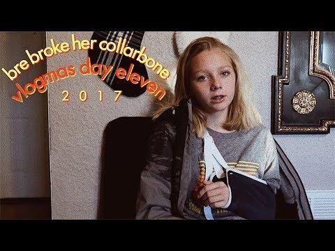 BRE BROKE HER COLLARBONE?! | VLOGMAS day eleven 2017