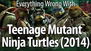 Everything Wrong With Teenage Mutant Ninja Turtles (2014)