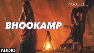 BHOOKAMP Full Movie Song ( Audio) | PARCHED | Radhika ,Tannishtha, Surveen & Adil Hussain