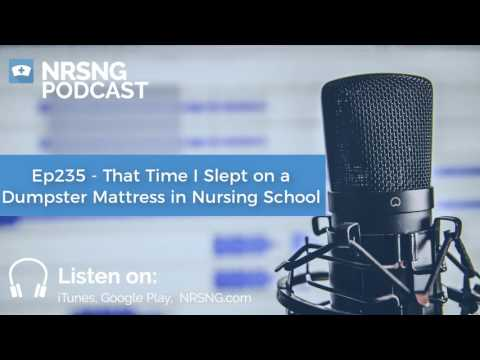 Ep235 - That Time I Slept on a Dumpster Mattress in Nursing School