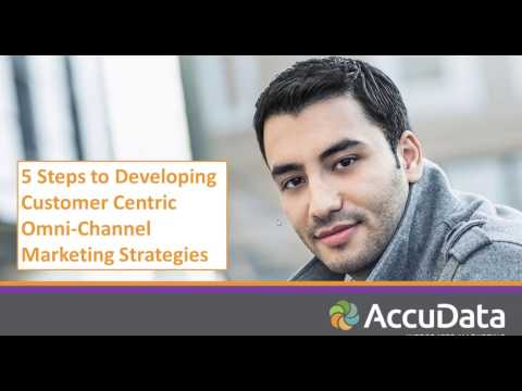5 Steps to Developing Customer Centric Omni-Channel Marketing Strategies