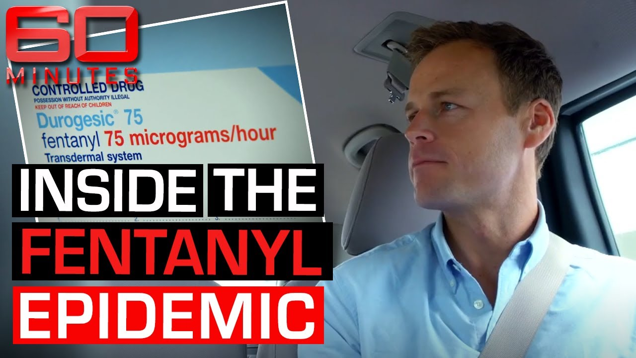 Journalist exposes the fatal Fentanyl epidemic destroying millions of lives | 60 Minutes Australia