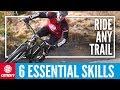 6 Essential Skills To Ride Any Basic Mountain Bike Trail | MTB Skills
