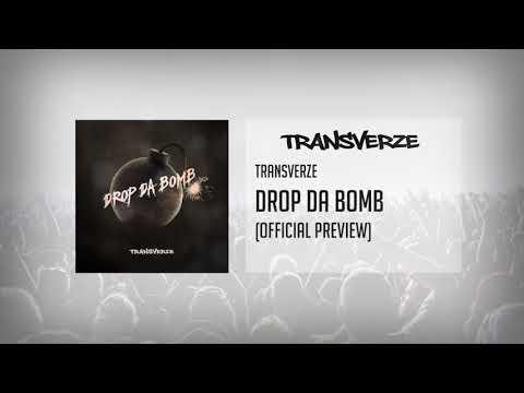 Transverze - Drop Da Bomb (Official Preview)