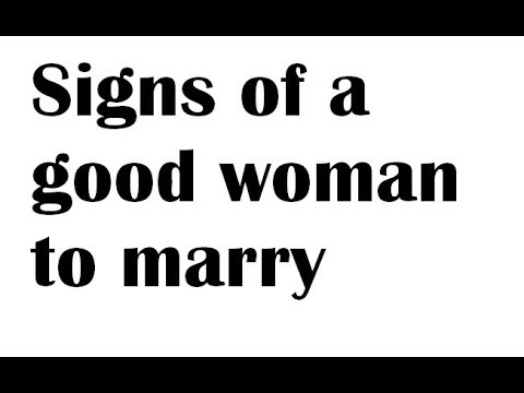 11 sign of good girl to marry - Signs You've Found the Woman You Should Marry