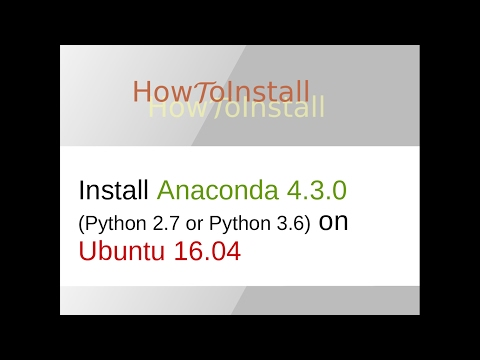 Install Anaconda 4.3.0 (Python 2.7 or Python 3.6) on Ubuntu 16.04