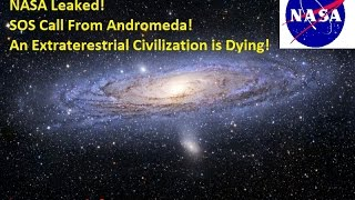 Update2015! NASA Received An SOS Call From Andromeda! An alien civilization is calling for help!