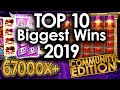 Top 10 - Biggest Wins of 2019 (Community Edition)
