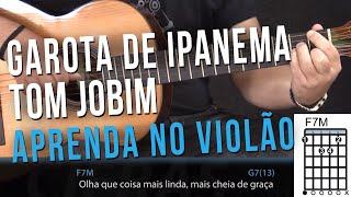 Garota de Ipanema - Tom Jobim e Vinicius de Moraes (como tocar - aula de violão)