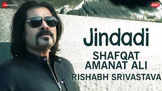 Jindadi - Zee Music Originals | Shafqat Amanat Ali | Rishabh Srivastava