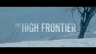 THE HIGH FRONTIER (2016) - official trailer HD