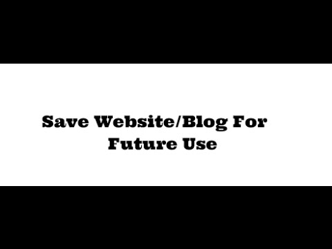 How to Save Website or Blog Pages for Future Reference