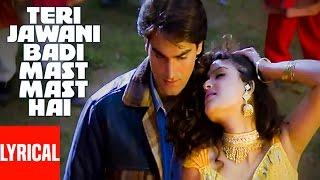 Teri Jawani Badi Mast Mast Hai Lyrical Video | Pyar Kiya Toh Darna Kya | Arbaaz Khan, Anjala Zaveri