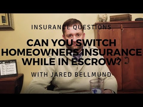 Can you change homeowners insurance carriers while in escrow?