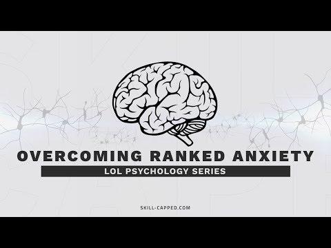 LoL Season 8 Psychology Series Pt. 1: Overcoming Ranked Anxiety: Reduce Tilt, Be Positive & Gain Elo