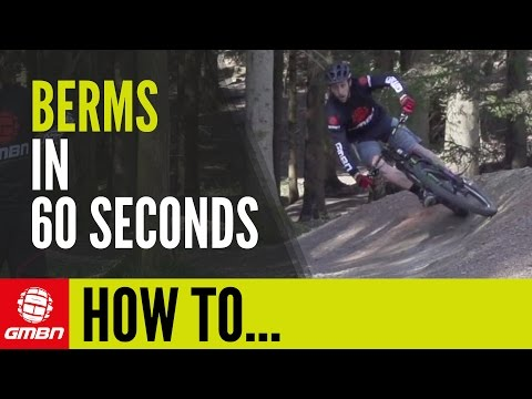 Learn How To Ride Berms In 60 Seconds
