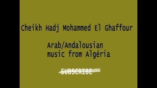 El Bjaï El Ghaffour :  kahl el ain+ Anaya barrani ghrib