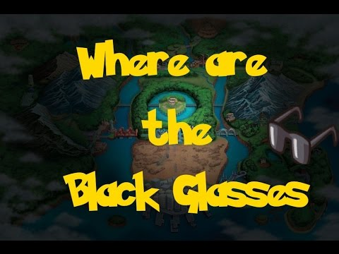 Where Are: The Black Glasses (Pokemon Black 2/White 2)