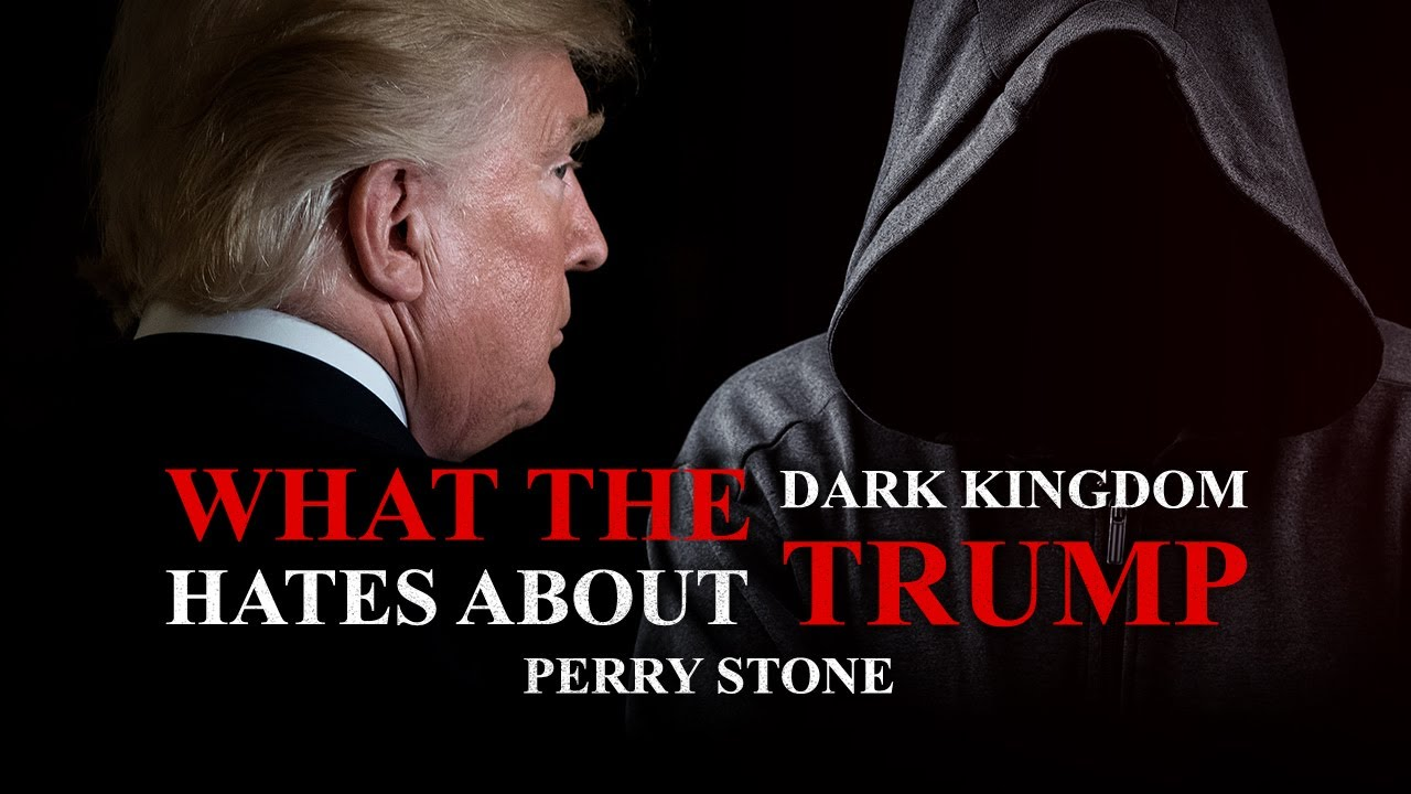 What The Dark Kingdom Hates About Trump | Perry Stone