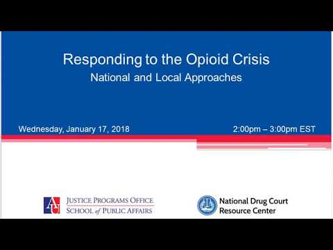 Responding to the Opioid Crisis National and Local Approaches Webinar 1/17/18