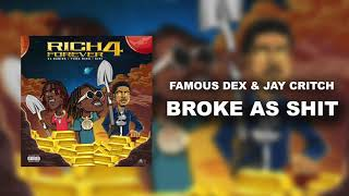 Famous Dex & Jay Critch - Broke As Shit [Official Audio]