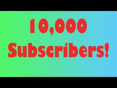 Thanks to All my Subscribers! | 10K Subscribers Appreciation Video